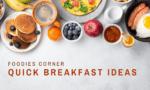 a splash of some quick breakfast ideas